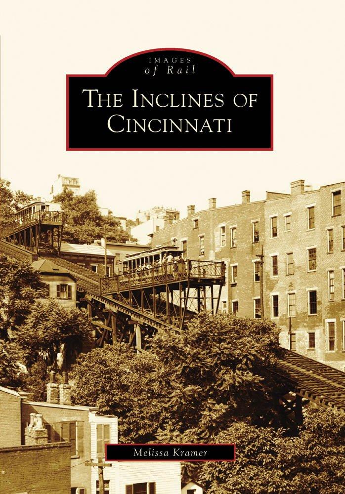 Read Online The Inclines of Cincinnati (Images of Rail) PDF