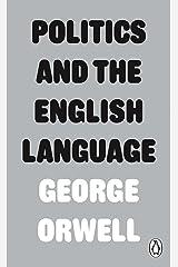 Politics and the English Language (Penguin Modern Classics) Kindle Edition