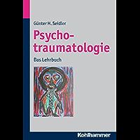Psychotraumatologie: Das Lehrbuch