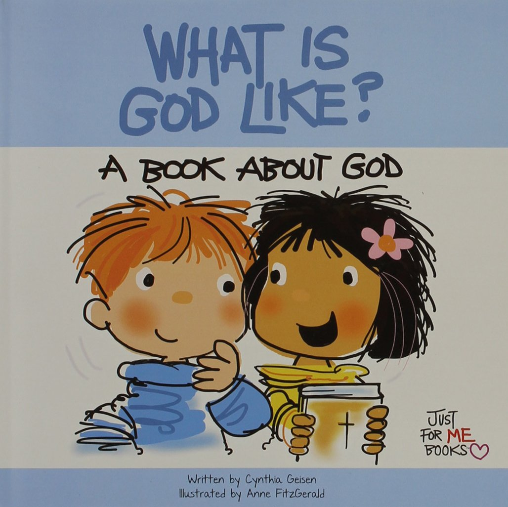 What Is God Like?: A Book about God (Just for Me Books) PDF