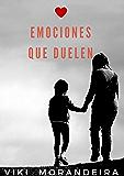 Emociones que Duelen: Gestionar el dolor con inteligencia emocional