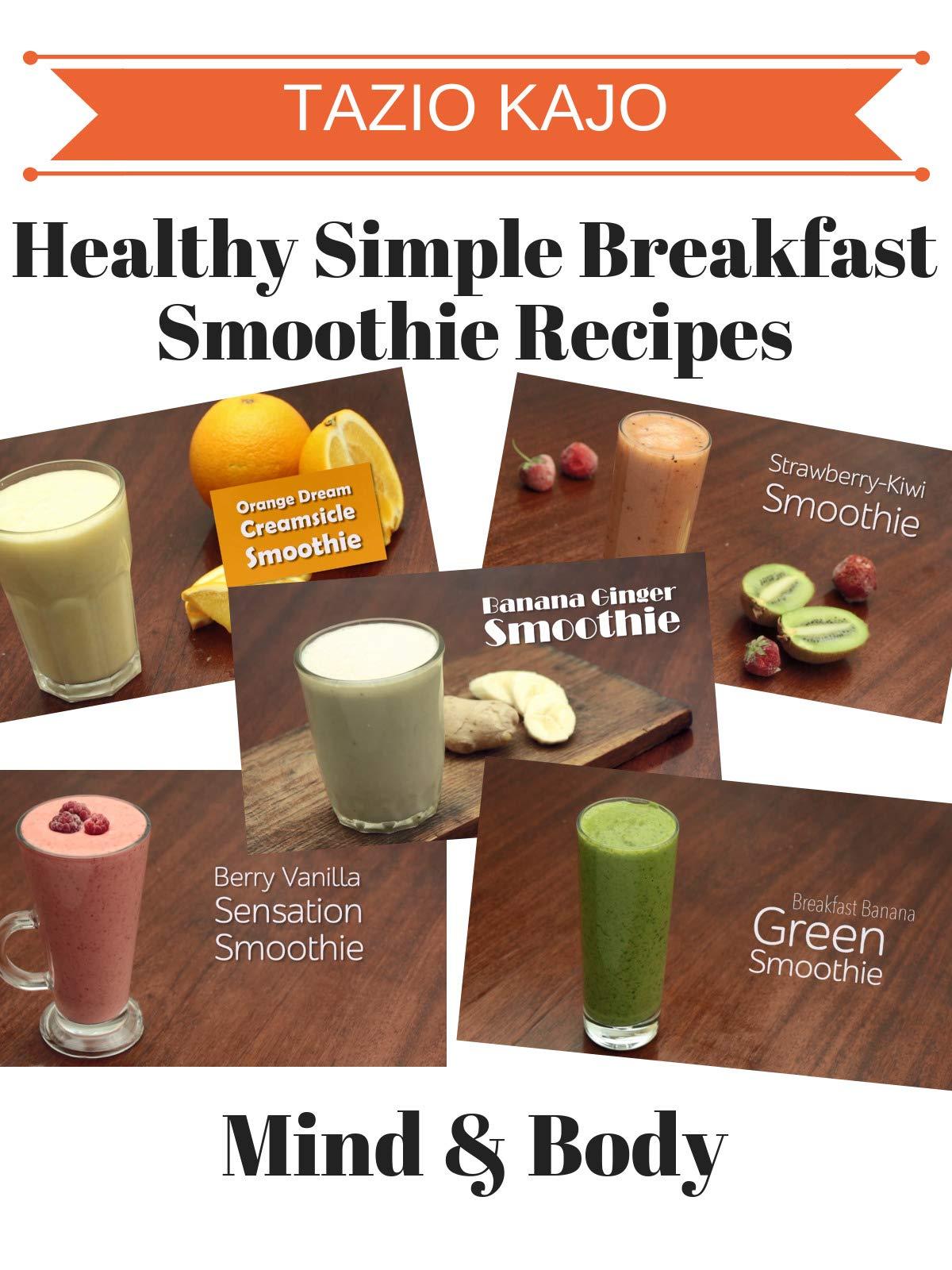 Amazon Com Watch Healthy Simple Breakfast Smoothie Recipes