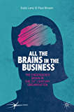 All the Brains in the Business: The Engendered Brain in the 21st Century Organisation (The Neuroscience of Business)