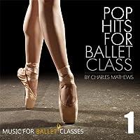 Pop Hits for Ballet Class, Vol. 1
