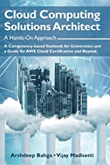 Cloud Computing Solutions Architect: A Hands-On Approach: A Competency-based Textbook for Universities and a Guide for AWS Cloud Certification and Beyond Hardcover