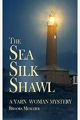 The Sea Silk Shawl: A Yarn Woman Mystery Kindle Edition