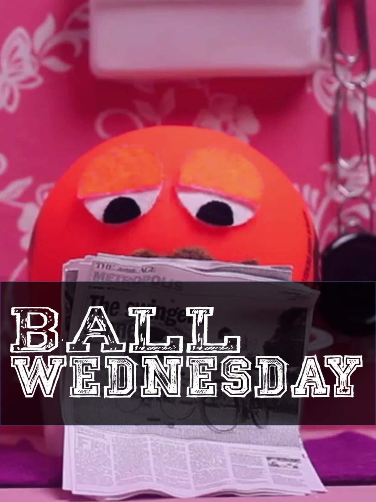 Ball Wednesday