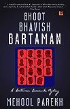Bhoot, Bhavish, Bartaman