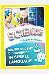WHAT ABOUT SCIENCE: Major recent discoveries in simple language Paperback