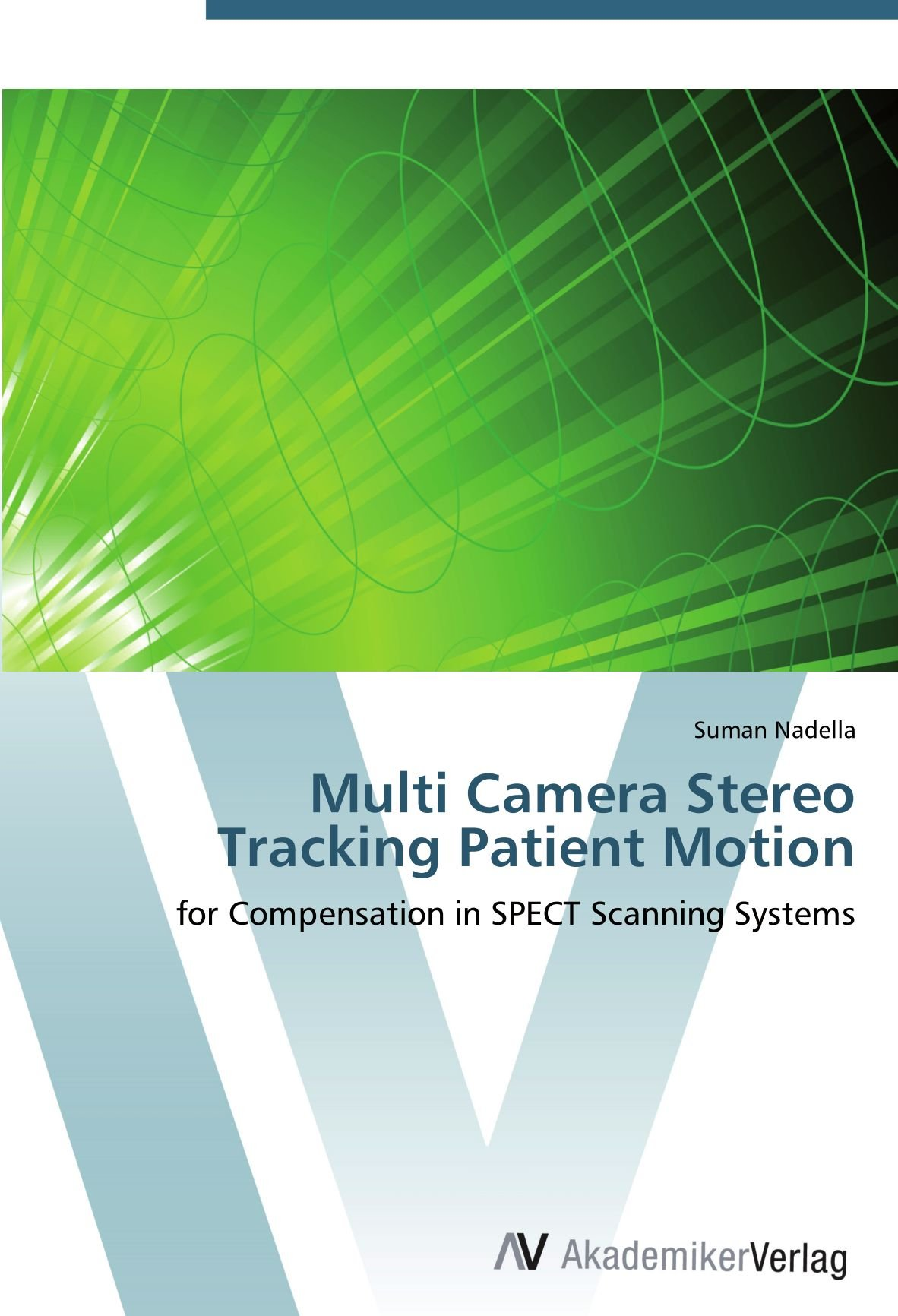 Download Multi Camera Stereo Tracking Patient Motion: for Compensation in SPECT Scanning Systems pdf epub