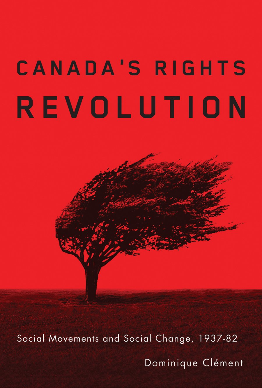 Read Online Canada's Rights Revolution: Social Movement and Social Change, 1937-82 PDF
