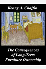 The Consequences of Long-Term Furniture Ownership Kindle Edition