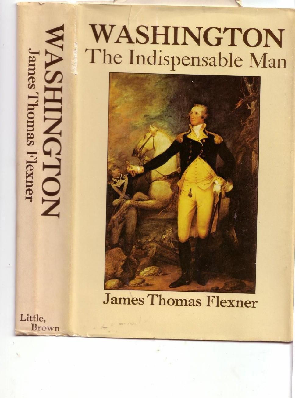 Washington: The Indispensable Man: James Thomas Flexner: 9780316286053:  Amazon: Books
