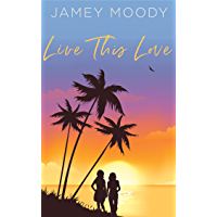 Live This Love (English Edition)