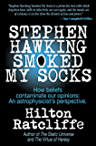Stephen Hawking Smoked My Socks: How beliefs contaminate our opinions - an astrophysicist's perspective.