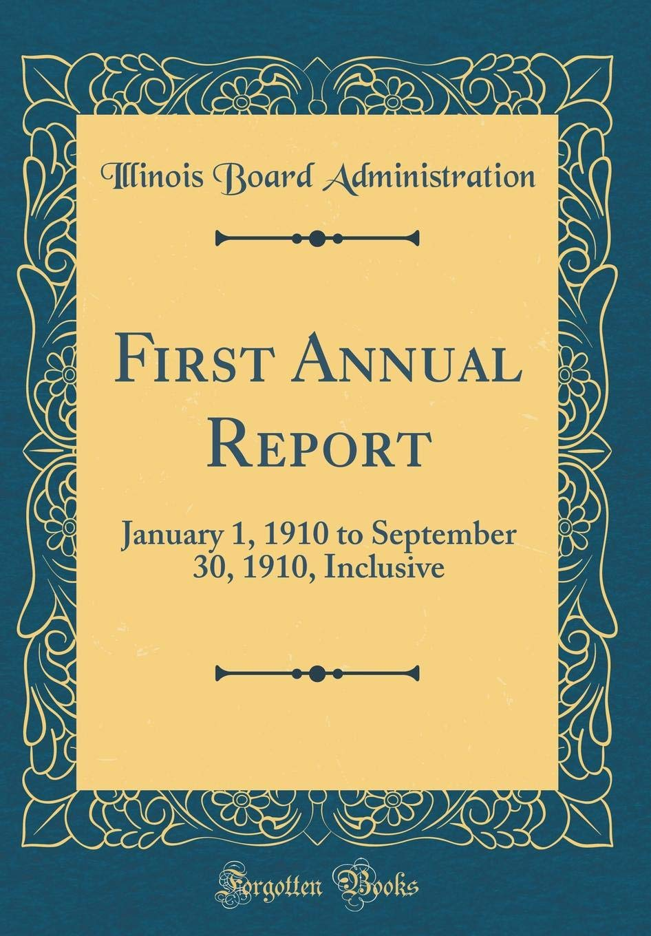 Download First Annual Report: January 1, 1910 to September 30, 1910, Inclusive (Classic Reprint) ebook