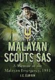 Malayan Scouts Sas: A Memoir Of The Malayan Emergency, 1951