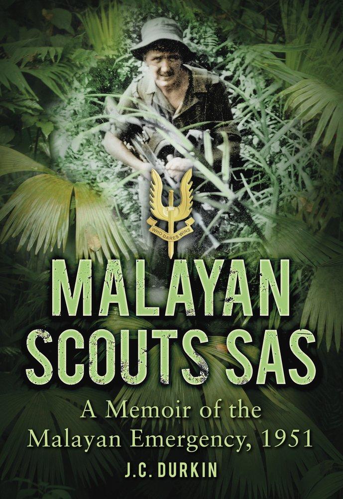 Read Online Malayan Scouts SAS: A Memoir of the Malayan Emergency, 1951 pdf epub