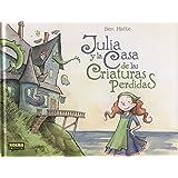 Julia y la Casa de las Criaturas Perdidas.
