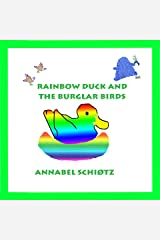 Rainbow Duck and the Burglar Birds: A troll story for children (Troll Stories Book 2) Kindle Edition