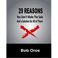 29 Reasons You Don't Make the Sale and a Solution for All of Them (English Edition)