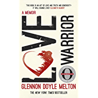 Love Warrior (Oprah's Book Club): a memoir of recovery & self-discovery from the #1 bestselling author of UNTAMED (English Edition)