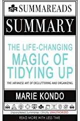 Summary of The Life-Changing Magic of Tidying Up: The Japanese Art of Decluttering and Organizing by Marie Kondō Kindle Edition