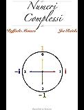 Numeri Complessi: Teoria, Esercizi e Consigli