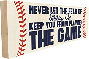 Never Let The Fear of Striking Out Keep You from Playing The Game. Hand-Crafted in Tennessee, This Custom Wood Block Sign Measures 4X12 Inches. an Authentic, American Made Gift for Family or Friend.
