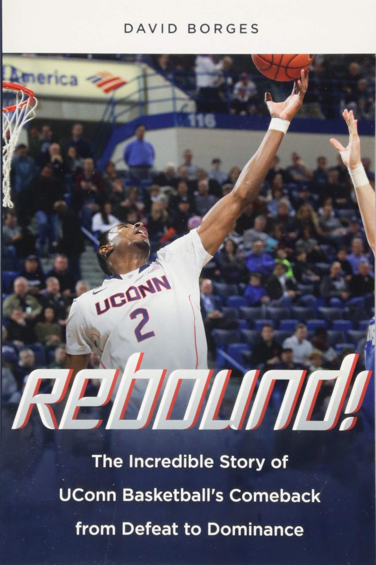 f830db3bc7 Rebound!  The Incredible Story of UConn Basketball s Comeback from ...