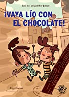 ¡Vaya Lío Con El Chocolate!: Libro Para 8 Años