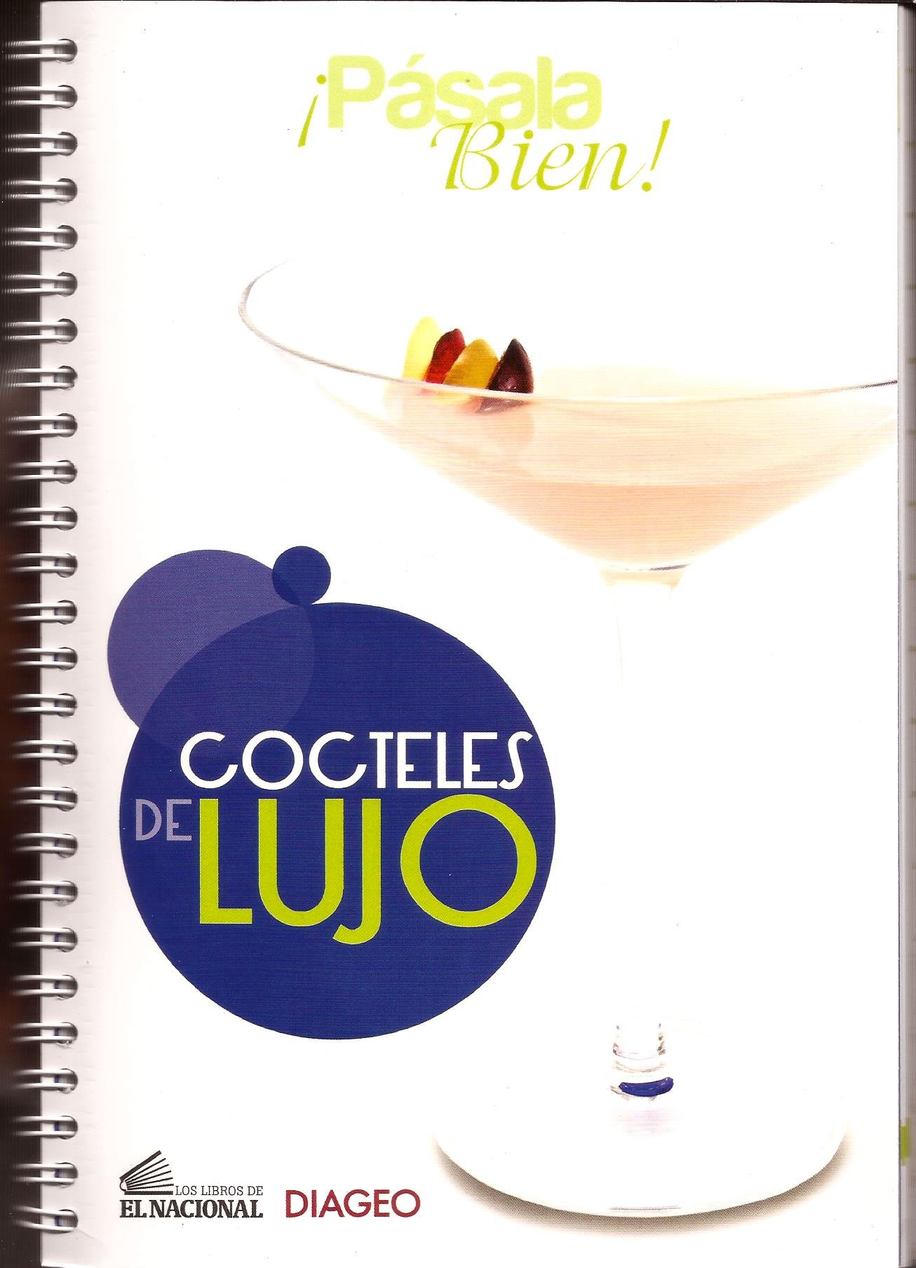 Pasala Bien! Cocteles de Lujo (Spanish) Spiral-bound – 2012