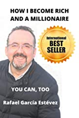 HOW I BECOME RICH AND A MILLIONAIRE: YOU CAN, TOO Kindle Edition