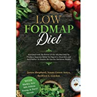 Low Fodmap Diet: Enriched with the Power of the Alkaline Diet To Produce Superior Relief To Digestive Disorders and Acid…