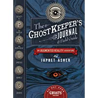 The Ghost Keeper's Journal & Field Guide: An Augmented Reality Adventure
