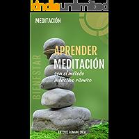 Aprender Meditación: Con el Método Inductivo Rítmico