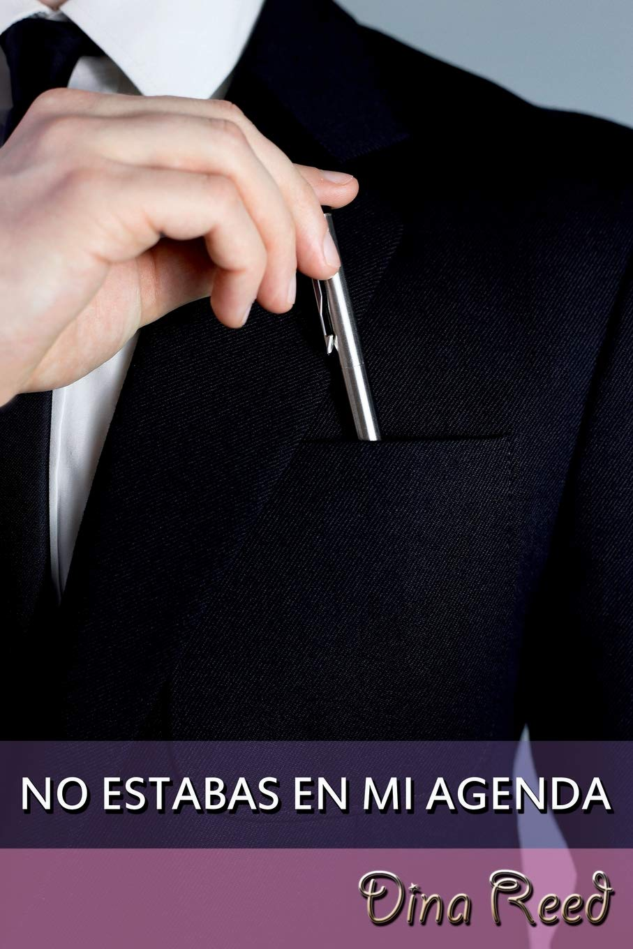 No estabas en mi agenda: Amazon.es: Dina Reed: Libros