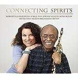 Connecting Sprits~Roberta Gambarini Sings The Jimmy Heath Songbook