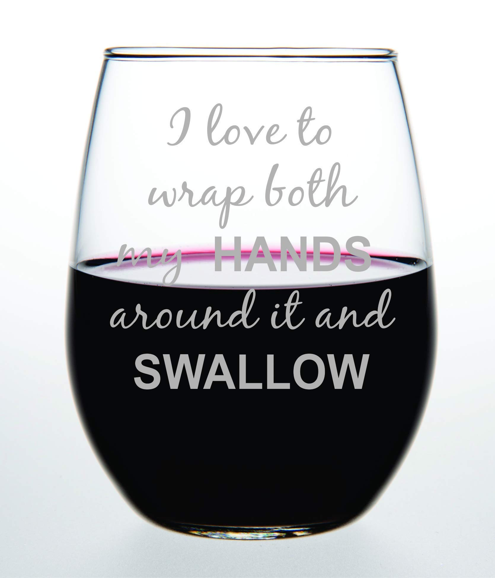 C & M Personal Gifts (1 Piece) Funny Stemless Wine Glass with Sayings I Love to Wrap Both My Hands Around it and Swallow…