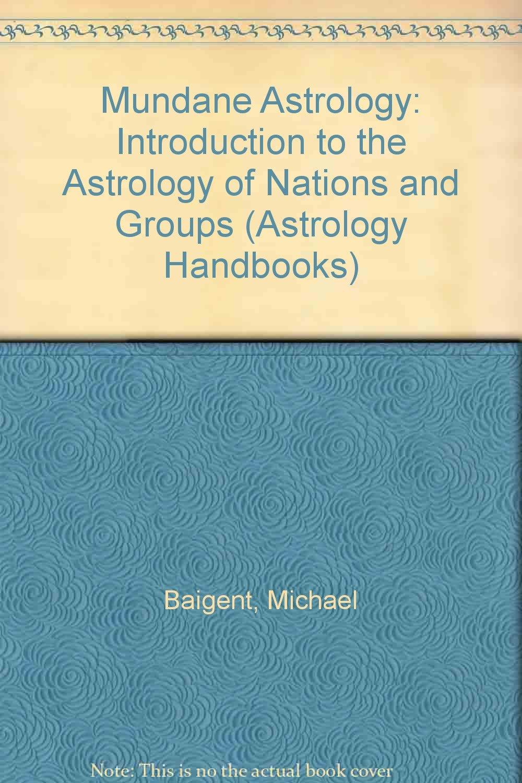 Mundane Astrology (Astrology Handbooks)