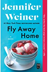 Fly Away Home: A Novel Kindle Edition
