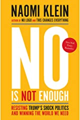No Is Not Enough: Resisting Trump's Shock Politics and Winning the World We Need Kindle Edition