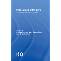Implications of the Euro: A Critical Perspective from the Left (English Edition)