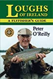 Loughs of Ireland: A Flyfisher's Guide