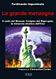 La Grande Menzogna: Il ruolo del Mossad, l'enigma del Niger gate, la minaccia atomica dell'Iran.