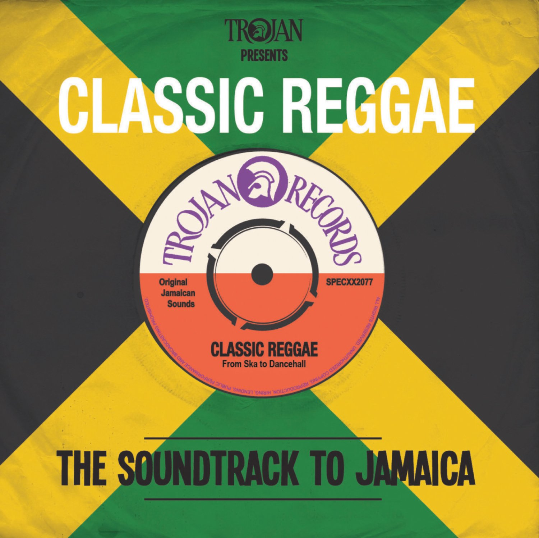 Trojan Presents: Classic Reggae - The Soundtrack to Jamaica ...