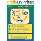 Permanent Diabetes Control: The Complete Guide To Living Like A Normal Person Forever