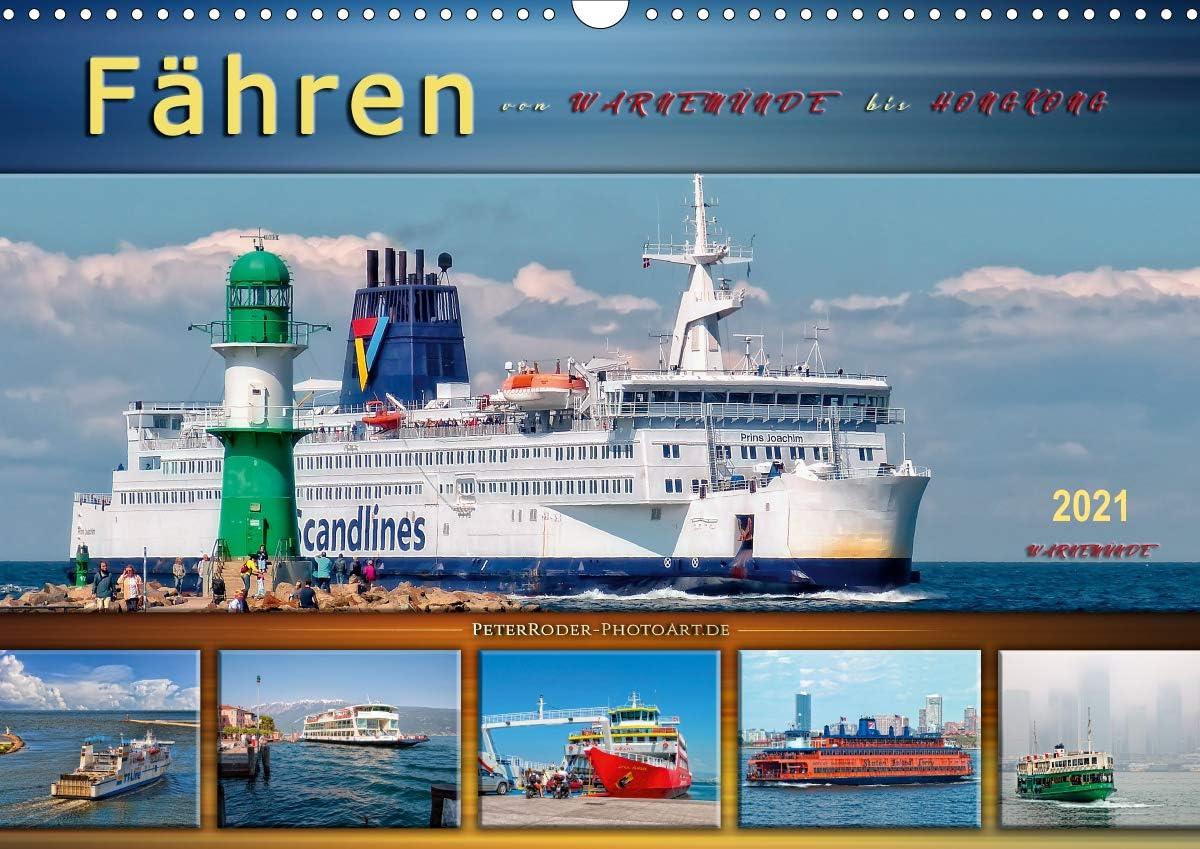 Fähren - von Warnemünde bis Hongkong (Wandkalender 2021 DIN A3 quer): Große und kleine Pötte befördern ihre Fracht auf den Schifffahrtsstraßen der Welt. (Monatskalender, 14 Seiten )