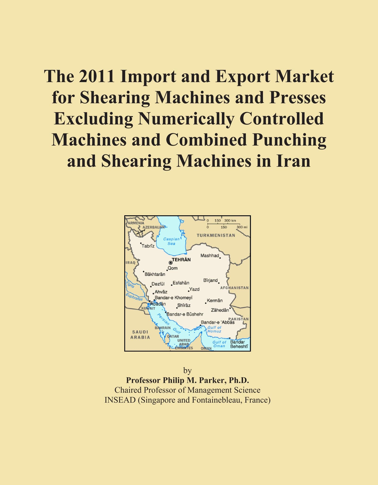 Download The 2011 Import and Export Market for Shearing Machines and Presses Excluding Numerically Controlled Machines and Combined Punching and Shearing Machines in Iran pdf epub