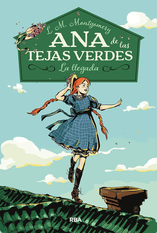 Ana de las tejas verdes: La llegada. Vol. 1: Montgomery, Lucy Maud:  Amazon.com.mx: Libros